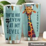 Personalized Giraffe You're Not Even At My Level Stainless Steel Tumbler Perfect Gifts For Giraffe Lover Tumbler Cups For Coffee/Tea, Great Customized Gifts For Birthday Christmas Thanksgiving