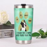 Boston Terrier Dog I Reach For A Hand Stainless Steel Tumbler Perfect Gifts For Dog Lover Tumbler Cups For Coffee/Tea, Great Customized Gifts For Birthday Christmas Thanksgiving