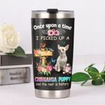 Chihuahua Dog Once Upon A Time Stainless Steel Tumbler Perfect Gifts For Dog Lover Tumbler Cups For Coffee/Tea, Great Customized Gifts For Birthday Christmas Thanksgiving