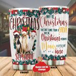 Personalized Chihuahua May Be Christmas Doesn't Come From A Store Stainless Steel Tumbler Perfect Gifts For Dog Lover Tumbler Cups For Coffee/Tea, Great Customized Gifts For Birthday Christmas Thanksgiving