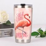 Flamingo Stand Tall Darling Stainless Steel Tumbler, Tumbler Cups For Coffee/Tea, Great Customized Gifts For Birthday Christmas Thanksgiving