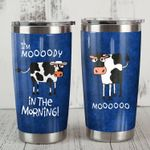 Cow I'm Moody In The Morning Stainless Steel Tumbler Perfect Gifts For Cow Lover Tumbler Cups For Coffee/Tea, Great Customized Gifts For Birthday Christmas Thanksgiving