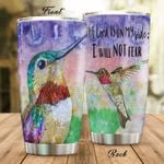 Hummingbird I Will Not Fear Stainless Steel Tumbler Perfect Gifts For Hummingbird Lover Tumbler Cups For Coffee/Tea, Great Customized Gifts For Birthday Christmas Thanksgiving