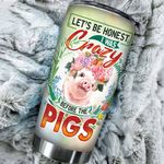 Pig Farm Let's Be Honest I Was Crazy Stainless Steel Tumbler Perfect Gifts For Pig Lover Tumbler Cups For Coffee/Tea, Great Customized Gifts For Birthday Christmas Thanksgiving