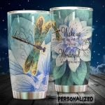 Personalized Dragonfly Wake Up Every Morning With The Thought Stainless Steel Tumbler Perfect Gifts For Dragonfly Lover Tumbler Cups For Coffee/Tea, Great Customized Gifts For Birthday Christmas Thanksgiving