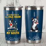 Boston Terrier Dog He Sent Me My Bostie Dog Print Stainless Steel Tumbler Perfect Gifts For Dog Lover Tumbler Cups For Coffee/Tea, Great Customized Gifts For Birthday Christmas Thanksgiving