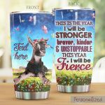 Personalized Goat This Is The Year I Will Be Stronger Stainless Steel Tumbler Perfect Gifts For Goat Lover Tumbler Cups For Coffee/Tea, Great Customized Gifts For Birthday Christmas Thanksgiving