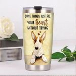 Bull Terrier Dog Love Something Just Fill Your Heart Stainless Steel Tumbler Perfect Gifts For Dog Lover Tumbler Cups For Coffee/Tea, Great Customized Gifts For Birthday Christmas Thanksgiving