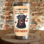 I Asked God For A True Friend So He Sent Me A Rottweiler Stainless Steel Tumbler, Tumbler Cups For Coffee/Tea, Great Customized Gifts For Birthday Christmas Thanksgiving