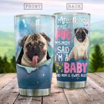 Pug Dog I'm A Baby Stainless Steel Tumbler Perfect Gifts For Dog Lover Tumbler Cups For Coffee/Tea, Great Customized Gifts For Birthday Christmas Thanksgiving