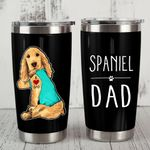 Cocker Spaniel Dog Spaniel Dad Stainless Steel Tumbler, Tumbler Cups For Coffee/Tea, Great Customized Gifts For Birthday Christmas Thanksgiving