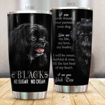 Black Shih Tzu No Sugar No Cream Stainless Steel Tumbler, Tumbler Cups For Coffee/Tea, Great Customized Gifts For Birthday Christmas Thanksgiving