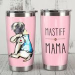 English Mastiff Dog English Mastiff Mama Stainless Steel Tumbler, Tumbler Cups For Coffee/Tea, Great Customized Gifts For Birthday Christmas Thanksgiving