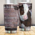 Farmer Be That Girl Who Show Up Stainless Steel Tumbler Perfect Gifts For Cow Lover Tumbler Cups For Coffee/Tea, Great Customized Gifts For Birthday Christmas Thanksgiving