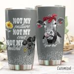 Personalized Cow Not My Pasture Not My Cow Stainless Steel Tumbler Perfect Gifts For Cow Lover Tumbler Cups For Coffee/Tea, Great Customized Gifts For Birthday Christmas Thanksgiving