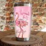 Flamingo Stand Tall Stainless Steel Tumbler, Tumbler Cups For Coffee/Tea, Great Customized Gifts For Birthday Christmas Thanksgiving