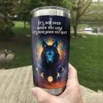 Wolf It's Not Over When You Lose It's Over When You Quit Stainless Steel Tumbler, Tumbler Cups For Coffee/Tea, Great Customized Gifts For Birthday Christmas Thanksgiving