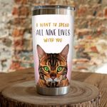 Bengal Cat I Want To Spent All Nine Lives With You Stainless Steel Tumbler Perfect Gifts For Bengal Cat Lover Tumbler Cups For Coffee/Tea, Great Customized Gifts For Birthday Christmas Thanksgiving