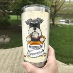 Schnauzer Dog Antidepressant Drug Stainless Steel Tumbler, Tumbler Cups For Coffee/Tea, Great Customized Gifts For Birthday Christmas Thanksgiving