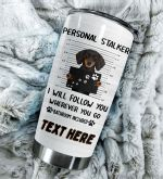 Personalized Dachshund Dog I Will Follow You Wherever You Go Stainless Steel Tumbler Perfect Gifts For Dog Lover Tumbler Cups For Coffee/Tea, Great Customized Gifts For Birthday Christmas Thanksgiving