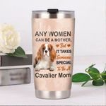 Cavalier King Charles Spaniel Mom Any Women Can Be A Mother Stainless Steel Tumbler Perfect Gifts For Dog Lover Tumbler Cups For Coffee/Tea, Great Customized Gifts For Birthday Christmas Thanksgiving