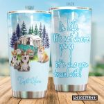 Personalized Corgi Camping In Life It's Not Where You Go Stainless Steel Tumbler Perfect Gifts For Camping Lover Tumbler Cups For Coffee/Tea, Great Customized Gifts For Birthday Christmas Thanksgiving