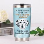 Dalmatian Dog A Wise Woman Once Said Blue Stainless Steel Tumbler Perfect Gifts For Dog Lover Tumbler Cups For Coffee/Tea, Great Customized Gifts For Birthday Christmas Thanksgiving
