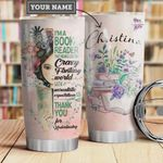 Personalized I'm A Book Reader That Means I Live In A Crazy Fantasy World With Unrealistic Expectations Stainless Steel Tumbler, Tumbler Cups For Coffee/Tea, Great Customized Gifts For Birthday Christmas Thanksgiving