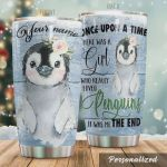 Personalized Once Upon A Time There Was A Girl Who Really Loved Penguins It Was Me The End Stainless Steel Tumbler, Tumbler Cups For Coffee/Tea, Great Customized Gifts For Birthday Christmas Thanksgiving