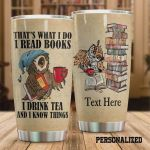 Personalized Owl That's What I Do I Read Books I Drink Tea And I Know Things Stainless Steel Tumbler, Tumbler Cups For Coffee/Tea, Great Customized Gifts For Birthday Christmas Thanksgiving