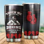Boxing Stainless Your First Boxing Lesson Is Free Stainless Steel Tumbler Perfect Gifts For Boxing Lover Tumbler Cups For Coffee/Tea, Great Customized Gifts For Birthday Christmas Thanksgiving
