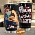 Personalized Nursing Is The Work Of Heart Stainless Steel Tumbler Perfect Gifts For Nurse Tumbler Cups For Coffee/Tea, Great Customized Gifts For Birthday Christmas Thanksgiving