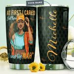 Personalized Fashion Black Girl With Long Afro Hairstyle At First I Cared But Then I Was Like Nah Stainless Steel Tumbler Perfect Gifts For Daughter Girlfriend Wife Tumbler Cups For Coffee/Tea, Great Customized Gifts For Birthday Christmas Thanksgiving
