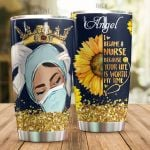 Personalized Nurse Black Girl Wearing Crown I Became A Nurse Because Your Life Is Worth My Time Sunflower Stainless Steel Tumbler Perfect Gifts For Nurse Tumbler Cups For Coffee/Tea, Great Customized Gifts For Birthday Christmas Thanksgiving