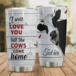 Personalized Cow I'll Love You Til The Cows Come Home Stainless Steel Tumbler, Tumbler Cups For Coffee/Tea, Great Customized Gifts For Birthday Christmas Thanksgiving