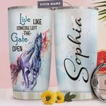 Personalized Horse Live Like Someone Left The Gate Open Stainless Steel Tumbler, Tumbler Cups For Coffee/Tea, Great Customized Gifts For Birthday Christmas Thanksgiving