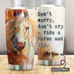 Personalized Horse Don't Worry Don't Cry Stainless Steel Tumbler Perfect Gifts For Horse Lover Tumbler Cups For Coffee/Tea, Great Customized Gifts For Birthday Christmas Thanksgiving