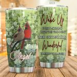Personalized Cardinal Bird Wake Up Every Morning Stainless Steel Tumbler Perfect Gifts For Bird Lover Tumbler Cups For Coffee/Tea, Great Customized Gifts For Birthday Christmas Thanksgiving