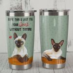 Siamese Some Things Just Fill Your Heart Without Trying Stainless Steel Tumbler, Tumbler Cups For Coffee/Tea, Great Customized Gifts For Birthday Christmas Thanksgiving