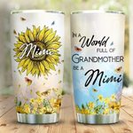 Sunflower In A World Full Of Grandmother Be A Mimi Stainless Steel Tumbler Perfect Gifts For Sunflower Lover Tumbler Cups For Coffee/Tea, Great Customized Gifts For Birthday Christmas Thanksgiving