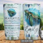 Personalized Advice From Sea Turtle Always Be Yourself Be Fearless Stainless Steel Tumbler, Tumbler Cups For Coffee/Tea, Great Customized Gifts For Birthday Christmas Thanksgiving