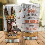 Personalized Donkey Let Your Smile Change The World But Don't Let The World Change Your Smile Stainless Steel Tumbler, Tumbler Cups For Coffee/Tea, Great Customized Gifts For Birthday Christmas Thanksgiving