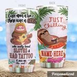 Personalized There Was A Girl Who Really Loved Sloths And Had Tattoo Stainless Steel Tumbler, Tumbler Cups For Coffee/Tea, Great Customized Gifts For Birthday Christmas Thanksgiving