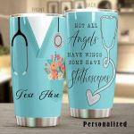 Personalized Nurse Not All Angels Have Wings Some Have Stethoscopes Stainless Steel Tumbler, Tumbler Cups For Coffee/Tea, Great Customized Gifts For Birthday Christmas Thanksgiving