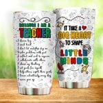 Because I'm A Teacher It Takes A Big Heart To Shape Little Minds Stainless Steel Tumbler, Tumbler Cups For Coffee/Tea, Great Customized Gifts For Birthday Christmas Thanksgiving
