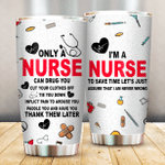 Only A Nurse Can Drug You Paddle You And Have You Thank Them Later Stainless Steel Tumbler, Tumbler Cups For Coffee/Tea, Great Customized Gifts For Birthday Christmas Thanksgiving