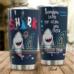 Shark When You Enter The Ocean You Enter The Food Chain Stainless Steel Tumbler, Tumbler Cups For Coffee/Tea, Great Customized Gifts For Birthday Christmas Thanksgiving