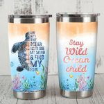 Sea Turtle Stay Wild Ocean Child Stainless Steel Tumbler, Tumbler Cups For Coffee/Tea, Great Customized Gifts For Birthday Christmas Thanksgiving