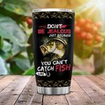 Fishing Don't Be Jealous Just Because You Can't Catch Fish Like Stainless Steel Tumbler, Tumbler Cups For Coffee/Tea, Great Customized Gifts For Birthday Christmas Thanksgiving