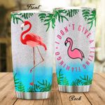 I Don't Give A Flying Flamingo Stainless Steel Tumbler, Tumbler Cups For Coffee/Tea, Great Customized Gifts For Birthday Christmas Thanksgiving